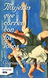 Mujeres que corren con los lobos / Women Who Run with the Wolves (Spanish Edition)
