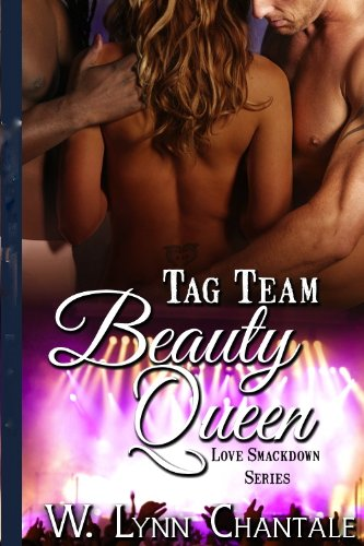 Tag Team Beauty Queen (Love Smack Down Series Book 2) by Lynn Chantale