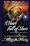A Heart Full of Stars: A Collection of Futuristic and Fantasy Romance by  Megan Hart in stock, buy online here