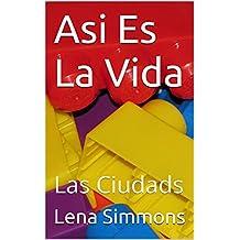 Asi Es La Vida: Las Ciudads (Scots Edition)