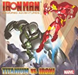 Titanium Vs. Iron! (Turtleback School & Library Binding Edition) (Iron Man Armored Adventures (Pb))
