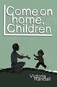 Come on Home, Children (Children in Hiding Book 2) by [Randall, Victoria]