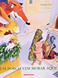 img - for Um Porco Vem Morar Aqui! (Em Portuguese do Brasil) book / textbook / text book