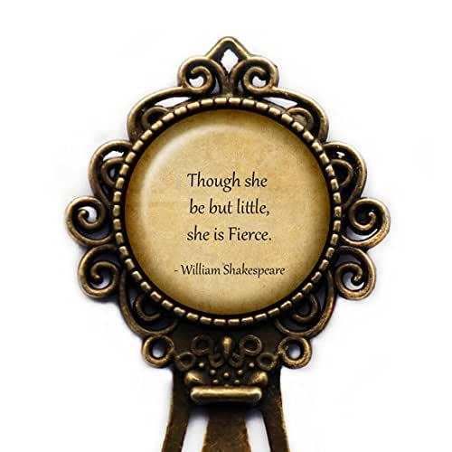 """William Shakespeare """"Though she be but little she is fierce."""" Bookmark"""