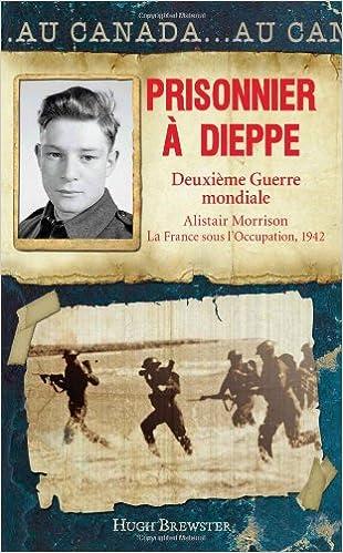 Télécharger en ligne Prisonnier à Dieppe. Deuxième Guerre mondiale pdf, epub ebook
