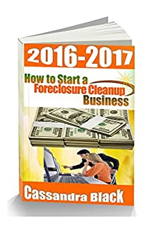 Start Foreclosure Cleanup Business 2016 2017 ebook product image