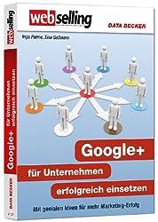 Webselling - Google+ für Unternehmen erfolgreich einsetzen