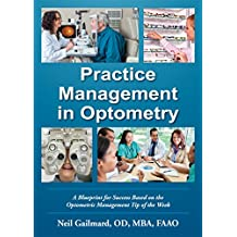 Practice Management in Optometry: A Blueprint for Success Based on the Optometric Management Tip of the Week