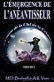 L'Émergence de L'anéantisseur, A. R. Voss and M. D. Bushnell, 149235368X