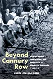 Beyond Cannery Row : Sicilian women, immigration, and community in Monterey, California, 1915-99 by Carol Lynn McKibben front cover