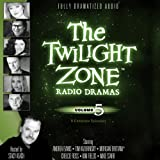 img - for The Twilight Zone Radio Dramas, Volume 5 (Fully Dramatized Audio Theater hosted by Stacy Keach) book / textbook / text book