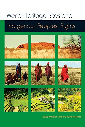 World Heritage Sites and Indigenous Peoples Rights: IWGIA Document No. 129 (International Work Group for Indigenous Affairs (IWGIA))