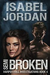 Semi-Broken (Harper Hall Investigations) (Volume 5)