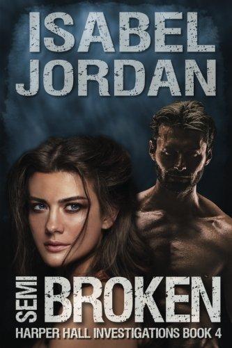 Semi-Broken (Harper Hall Investigations) (Volume 5)