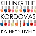 Killing the Kordovas | Kathryn Lively