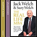 The Real-Life MBA: The no-nonsense guide to winning the game, building a team and growing your career Audiobook by Jack Welch, Suzy Welch Narrated by Sean Pratt