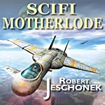 Sci-Fi Motherlode | Robert Jeschonek