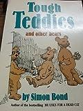 Tough Teddies and Other Bears, Simon Bond, 0517558327