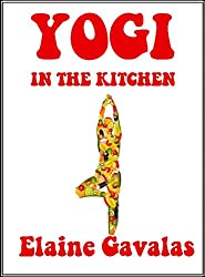 Yogi in the Kitchen: New, Expanded Edition