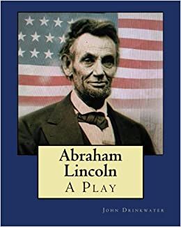 Abraham Lincoln: A Play