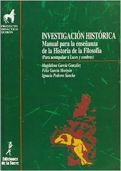 Book Investigación histórica. Manual para la enseñanza de la historia de la filosofía