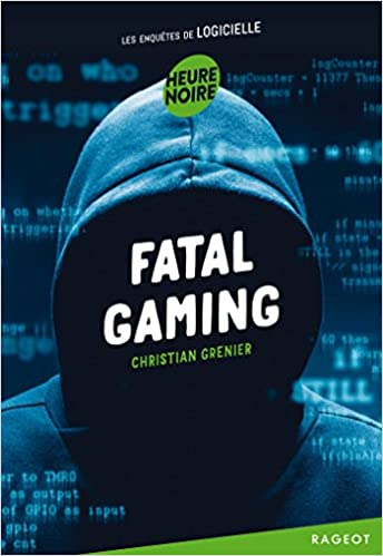 Fatal gaming (2017) - Christian Grenier sur Bookys