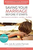 img - for Saving Your Marriage Before It Starts Workbook for Women Updated: Seven Questions to Ask Before---and After---You Marry book / textbook / text book