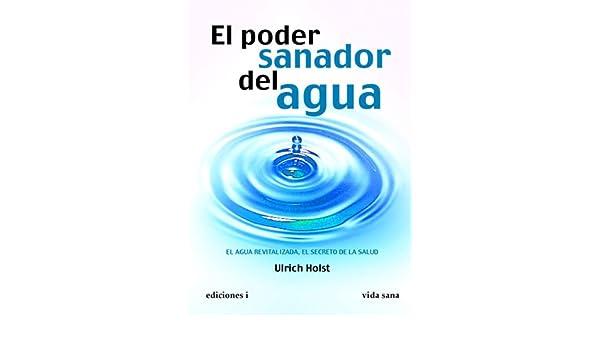 El Poder Sanador Del Agua Spanish Edition Kindle Edition