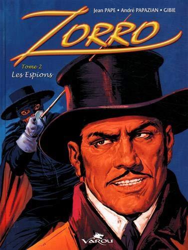 Zorro : Les espions Tome 2 Album – 6 octobre 2018 André Papazian Varou B07DKSSD1C BD tout public
