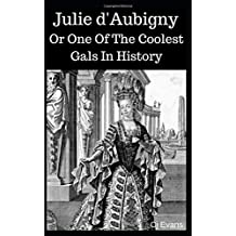 Julie d'Aubigny: Or One Of The Coolest Gals In History