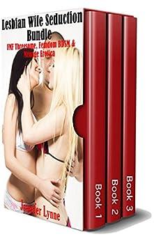 Lesbian Wife Seduction Bundle: : FMF Threesome, Femdom BDSM and Ménage Erotica by [Lynne, Jennifer]