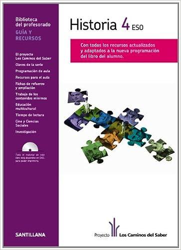 Guía Historia 4 Eso Los Caminos Del Saber Santillana Spanish Edition 9788468000794 Books