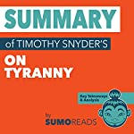 Summary of Timothy Snyder's On Tyranny: Key Takeaways & Analysis | SUMOREADS