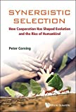 #7: Synergistic Selection: How Cooperation Has Shaped Evolution and the Rise of Humankind