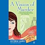 A Vision of Murder: Psychic Eye Mysteries, Book 3 | Victoria Laurie