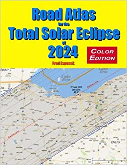 Road Atlas For The Total Solar Eclipse Of 2024 Color Edition Fred