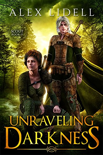 Unraveling Darkness: Scout Book 2 of 2 by [Lidell, Alex]