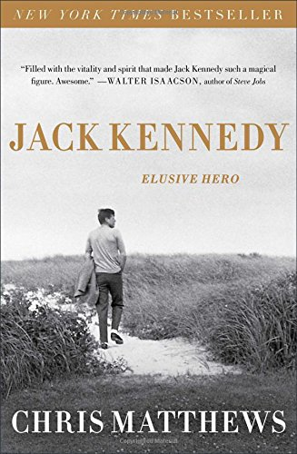 Book cover from JACK KENNEDY: Elusive Heroby Chris Matthews