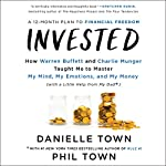 Invested: How Warren Buffett and Charlie Munger Taught Me to Master My Mind, My Emotions, and My Money (with a Little Help from My Dad) | Danielle Town,Phil Town