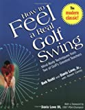 How to Feel a Real Golf Swing, Bob Toski and Davis Love, 0812930282