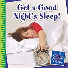 Get a Good Night's Sleep! (21st Century Junior Library: Your Healthy Body)
