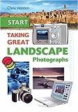 Start Taking Great Landscape Photographs, Chris Weston, 1861083041