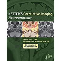 Netter's Correlative Imaging: Neuroanatomy: with NetterReference.com Access (Netter Clinical Science)
