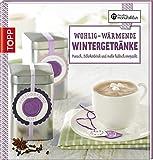 img - for Wohlig-w???rmende Wintergetr???nke: Punsch, Schokodrink und mehr h??bsch verpackt by Anne Iburg (2013-08-08) book / textbook / text book