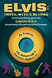 Elvis: Truth, Myth & Beyond: An Intimate Conversation With Lamar Fike, Elvis' Closest Friend & Confidant