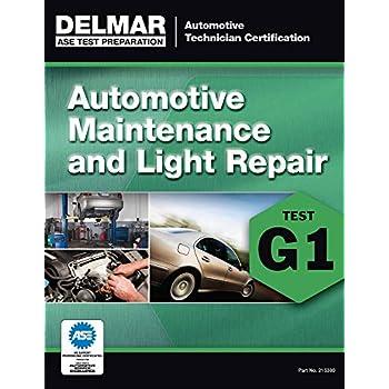 ASE TEST PREPARATION - G1 AUTO MAINTENANCE/LIGHT REPAIR (Delmar Ase Test Preparataion: Automotive Technician Certification)
