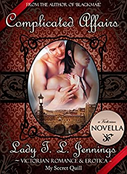 Complicated Affairs ~ A Gay Victorian Romance and Erotic Novella by [Jennings, Lady T. L.]