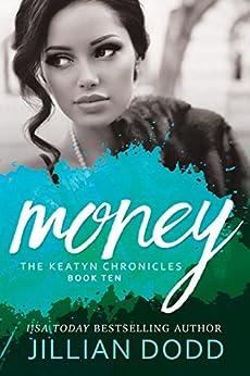 Money: A Hollywood Romance (The Keatyn Chronicles Book 10) by [Dodd, Jillian]