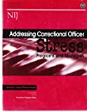 Addressing Correctional Officer Stress : Programs and Strategies, Finn, Peter, 0756719739