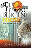 Prozac Deficient Prose: (or how to host your own pity party)